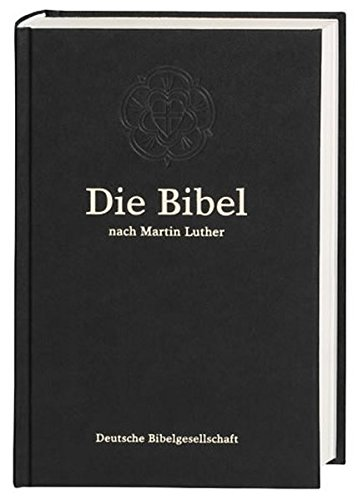 Bibelausgaben, Die Bibel nach der Übersetzung Martin Luthers, ohne Apokryphen, neue Rechtschreibung, schwarz (Nr.1101)
