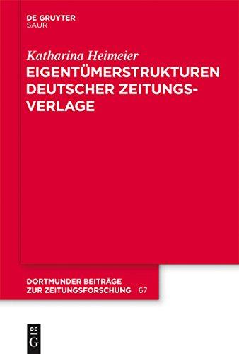 Eigentümerstrukturen deutscher Zeitungsverlage (Dortmunder Beiträge zur Zeitungsforschung)