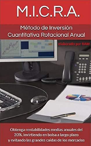 MICRA: Método de Inversión Cuantitativa Rotacional Anual eBook: R. Arana: Amazon.es: Tienda Kindle