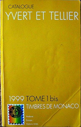 Catalogue de timbres-poste 1999 Tome 1 BIS Timbres de Monaco
