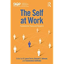 The Self at Work: Fundamental Theory and Research (Siop Organizational Frontiers)