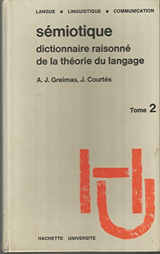 SEMIOTIQUE. Tome 2, Complments, dbats, propositions