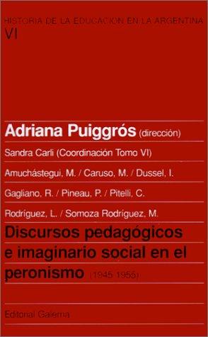 Discursos Pedagogicos E Imaginario Social En El Peronismo: 1945-1955 par  PUIGGROS