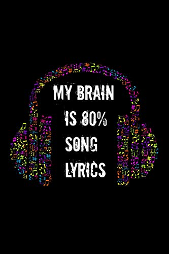 My Brain Is 80% Song Lyrics: A cute music lovers 6x9 lined notebook with 110 pages. - Cd-player Cute