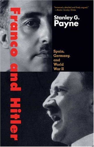 Franco And Hitler: Spain, Germany, and World War II por Stanley G. Payne