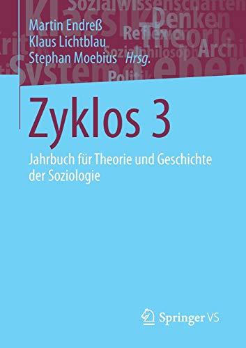 Zyklos 3: Jahrbuch für Theorie und Geschichte der Soziologie