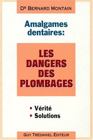 Les amalgames dentaires : Les dangers des plombages