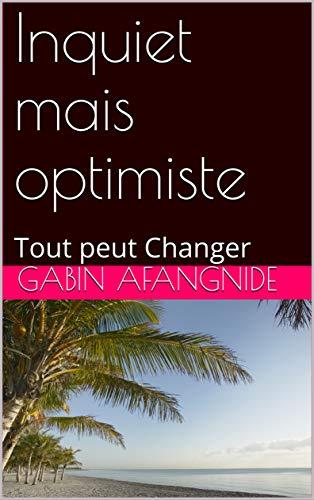 Descargar Bi Torrent Inquiet mais optimiste: Tout peut Changer (Ma Vision et Mes Lunettes t. 2) Falco Epub