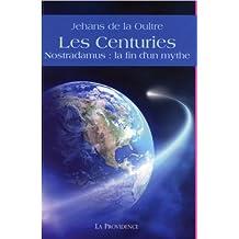 Les Centuries - Nostradamus : la fin d'un mythe