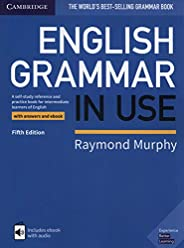 English Grammar in Use Book with Answers and Interactive eBook: A Self-study Reference and Practice Book for I