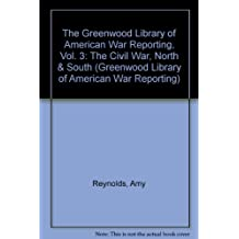 The Civil War North; The Civil War South (Greenwood Library of American War Reporting)