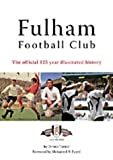 Fulham Football Club: The Official 125 Year Illustrated History