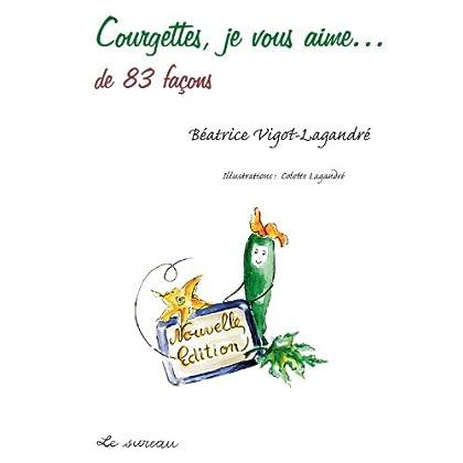 Courgettes, je vous aime... de 83 façons (Je vous aime…)