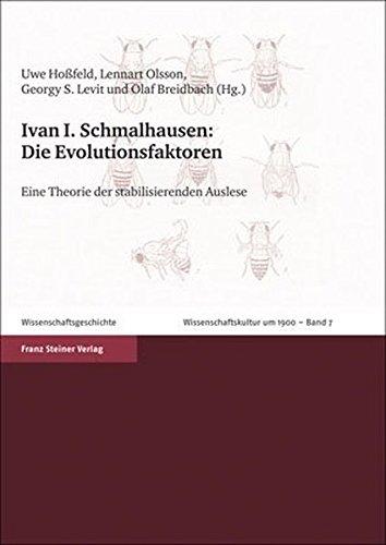 Die Evolutionsfaktoren: Eine Theorie der stabilisierenden Auslese (Wissenschaftskultur um 1900, Band 7)