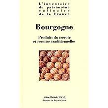 BOURGOGNE. : Produits du terroir et recettes traditionnelles