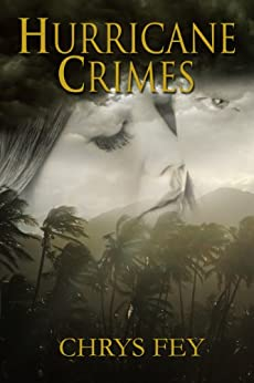 Hurricane Crimes (Disaster Crimes Book 1) (English Edition) di [Fey, Chrys]