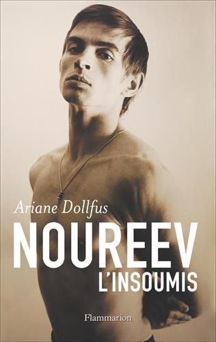 Noureev : L'insoumis par Ariane Dollfus