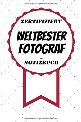 Notizbuch - Zertifiziert - Weltbester - Fotograf: