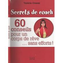 Secrets de coach - 60 conseils pour un corps de rêve… sans efforts !
