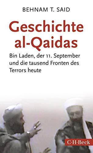 Geschichte al-Qaidas: Bin Laden, der 11. September und die tausend Fronten des Terrors heute (Beck Paperback 6324)