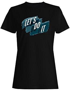 Let's Do It Funny Novedad Nuevo camiseta de las mujeres -k85f