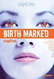 Birth Marked - Captive (Tome 3)