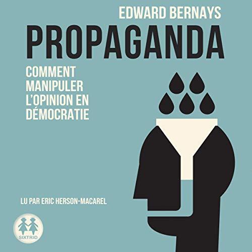 Propaganda. Comment manipuler l'opinion en démocratie par Edward Bernays