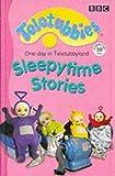 Teletubbies One day in Teletubbyland. Sleepytime Stories.