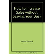 How to Increase Sales without Leaving Your Desk