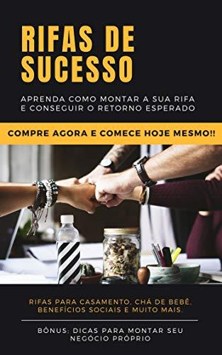 Rifas de Sucesso: Aprenda como montar a sua rifa e conseguir o retorno esperado (Portuguese Edition)