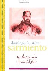 Recollections of a Provincial Past: (Recuerdos de Provincia) (Library of Latin America)