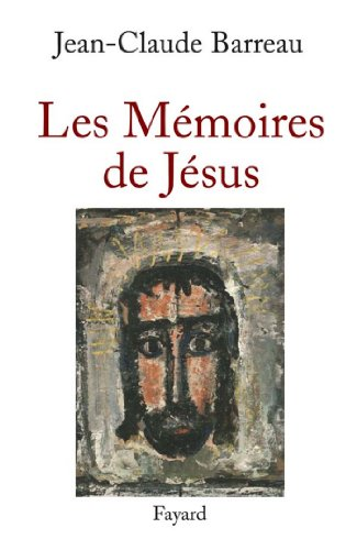 Les Mémoires de Jésus (Documents) par Jean-Claude Barreau