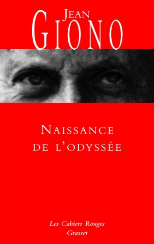 Naissance de l'Odyssée : (*) (Les Cahiers Rouges) par Jean Giono