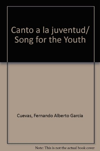 Canto a la juventud/ Song for the Youth por Fernando Alberto Garcia Cuevas