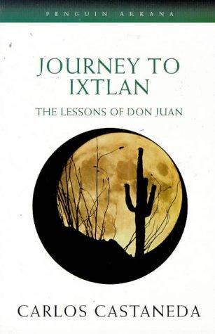 Journey to Ixtlan: The Lessons of Don Juan (Arkana) por Carlos Castaneda