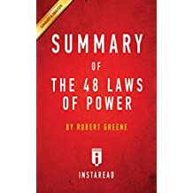 Summary of the 48 Laws of Power: By Robert Greene Includes Analysis