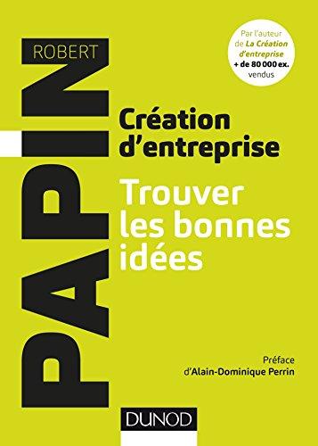 Cration d'entreprise : Trouver les bonnes ides