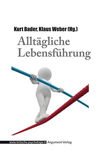 Alltägliche Lebensführung (texte kritische psychologie)