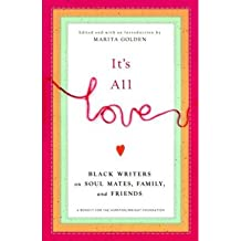 It's All Love: Black Writers on Soul Mates, Family, and Friends (Paperback) - Common