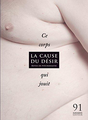 Cause du désir 91 - Ce corps qui jouit par Marie-helene Brousse