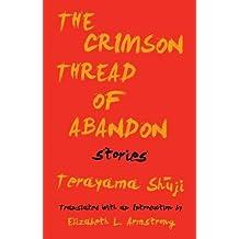 The Crimson Thread of Abandon: Stories