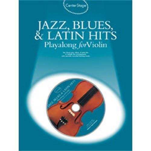 HAL LEONARD Center Stage Jazz Blues und Latin Hits Playalongs für Violine (Buch und CD)