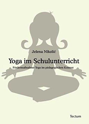 Yoga im Schulunterricht: Fördermaßnahme Yoga im pädagogischen Kontext