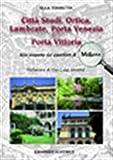 Città Studi, Ortica, Lambrate, Porta Venezia e Porta Vittoria. Alla scoperta dei quartieri di Milano