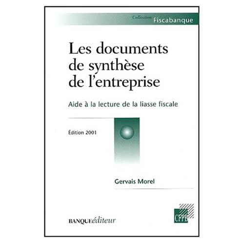 Les documents de synthèse de l'entreprise. Aide à la lecture de la liasse fiscale, Edition 2001