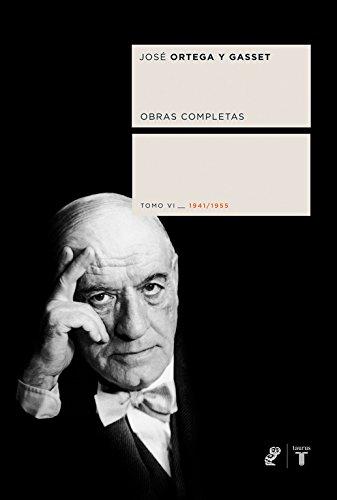 Obras completas. Tomo VI (1941/1955) (Coedición Ortega y Gasset) por José Ortega y Gasset
