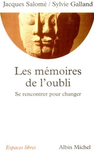 Les Mémoires de l'oubli par Jacques Salomé