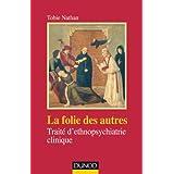La folie des autres - 2e ed - Traité d'ethnopsychiatrie clinique
