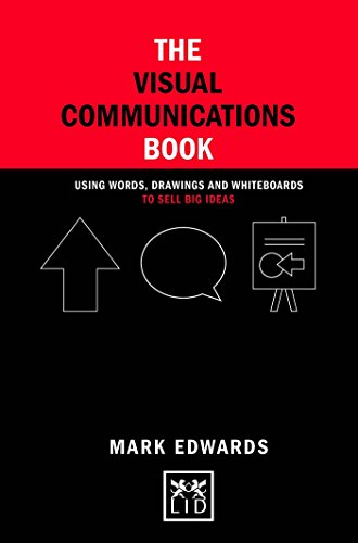 the-visual-communications-book-using-words-drawings-and-whiteboards-to-sell-big-ideas-concise-advice