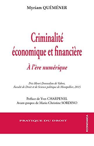 Criminalité économique et financière : A l'ère numérique par Myriam Quéméner